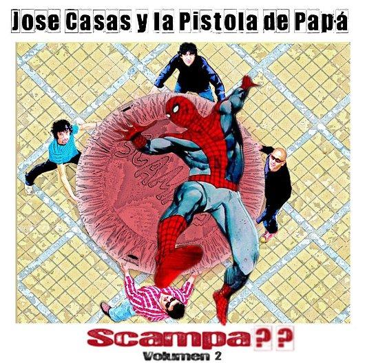 JOSE CASAS Y LA PISTOLA DE PAPÁ - (2011) Scampa?? - Volumen 2