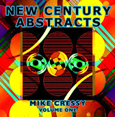 NEW CENTURY ABSTRACTS by Mike Cressy