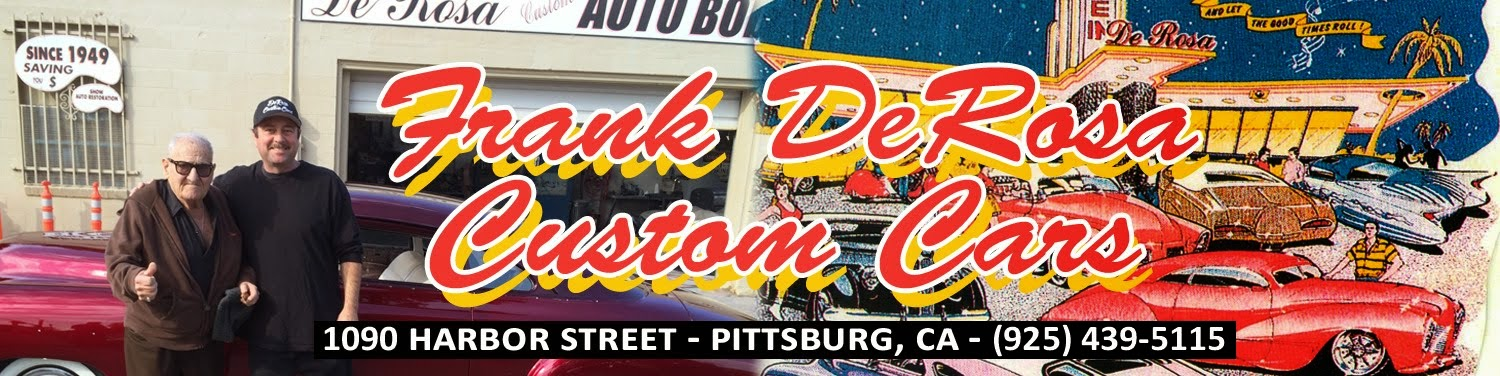Frank De Rosa Custom Cars - Serving Pittsburg, CA Since 1949