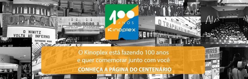 100 Anos Kinoplex