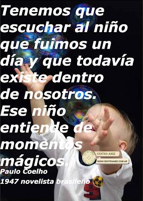 Tenemos que escuchar al niño que fuimos un día y que todavía existe dentro de nosotros. Ese niño entiende de momentos mágicos.