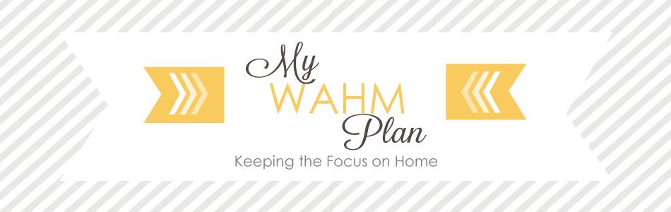 My WAHM Plan
