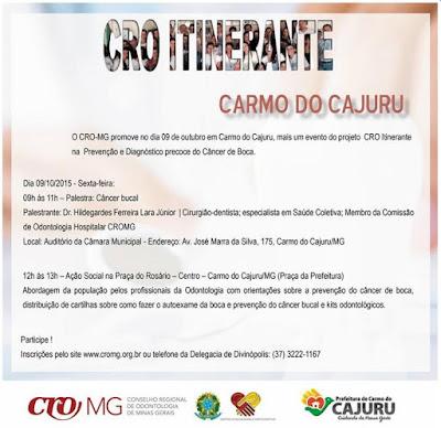 O Conselho Regional de Odontologia de Minas Gerais promove no dia 09 de outubro de 2015 em Carmo do Cajuru
