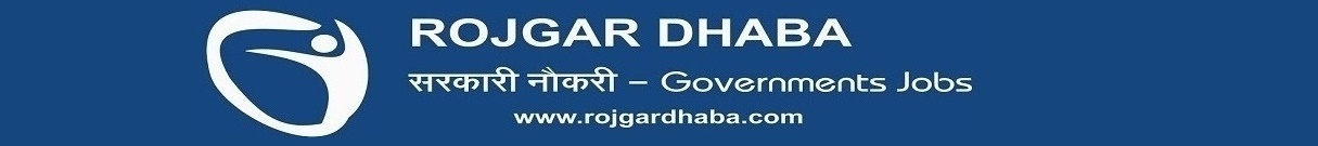 Latest Govt Jobs, Government Jobs News - Rojgar Dhaba
