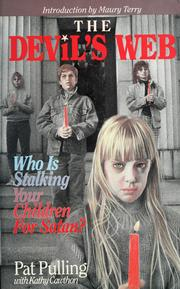 The Devil's Web: Who Is Stalking Your Children For Satan? by Pat Pulling w/Cathy Cawthon