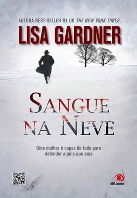 """Sangue na Neve"" – Lisa Gardner"