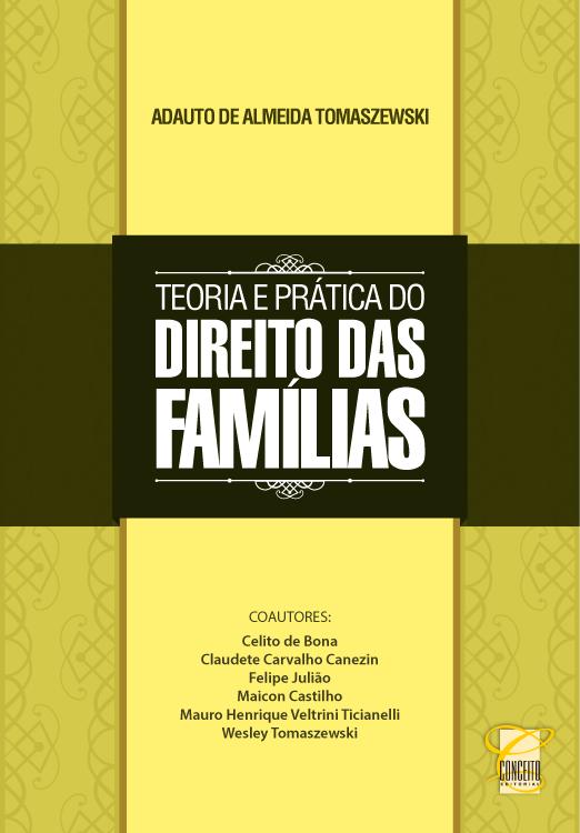 Nosso novo livro em coautoria: TEORIA E PRÁTICA DO DIREITO DAS FAMÍLIAS