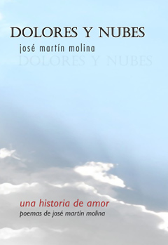 Dolores y nubes: Un libro de poesía sobre una historia de amor del escritor José Martín Molina