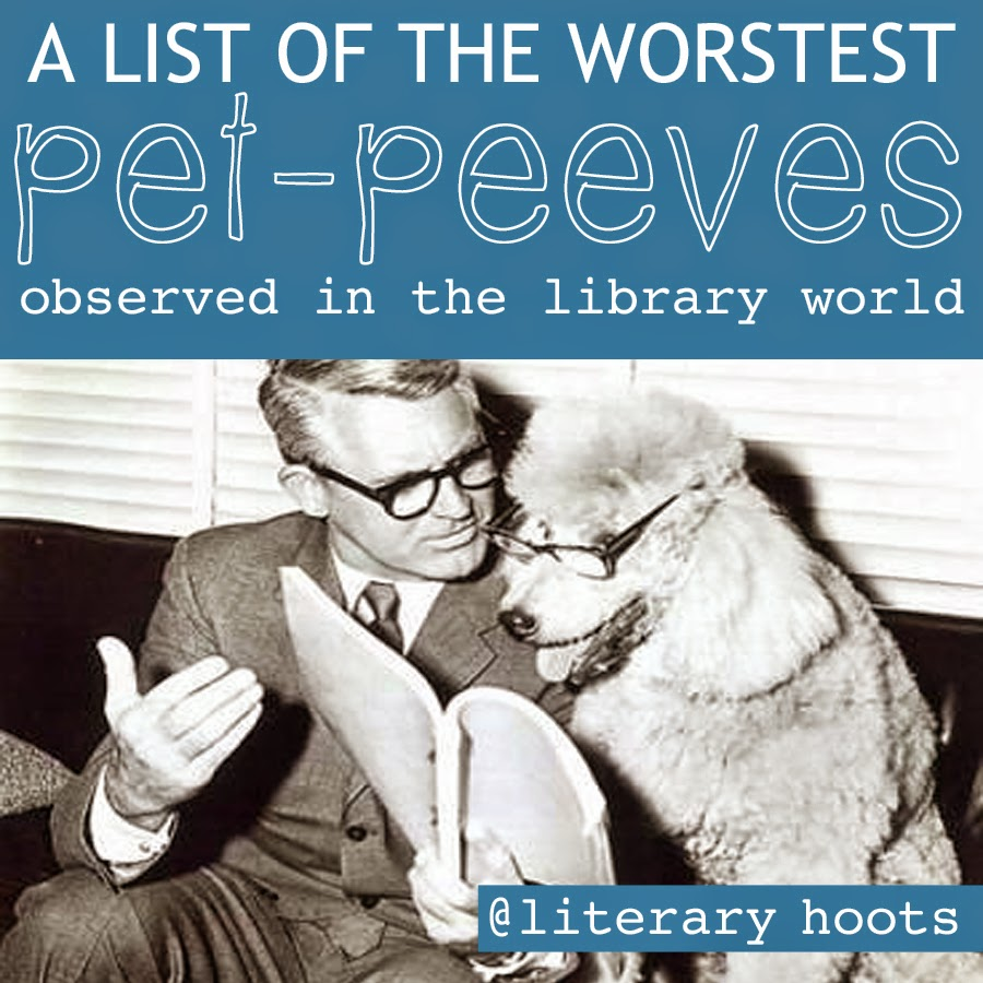 literary hoots library pet peeves library pet peeves