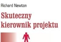 """Richard Newton """"Skuteczny kierownik projektu"""" - fragment okładki"""