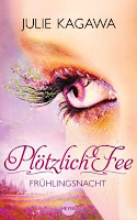 http://mabellasworld.blogspot.de/2012/09/rezension-plotzlich-fee-fruhlingsnacht.html