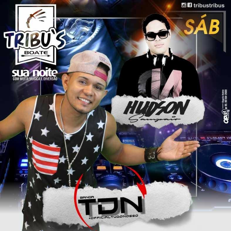 NESTE SÁBADO FESTA NA BOATE TRIBRU´S COM A BANDA TUDO NOSSO E DJ HUDSON.