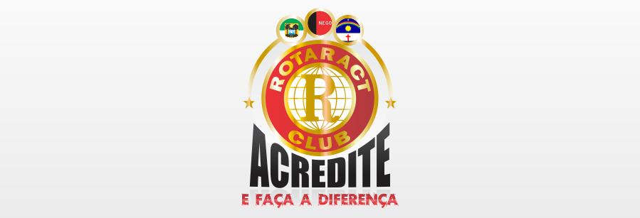:: Rotaract Club - Distrito 4500 - ACREDITE! E FAÇA A DIFERENÇA ::