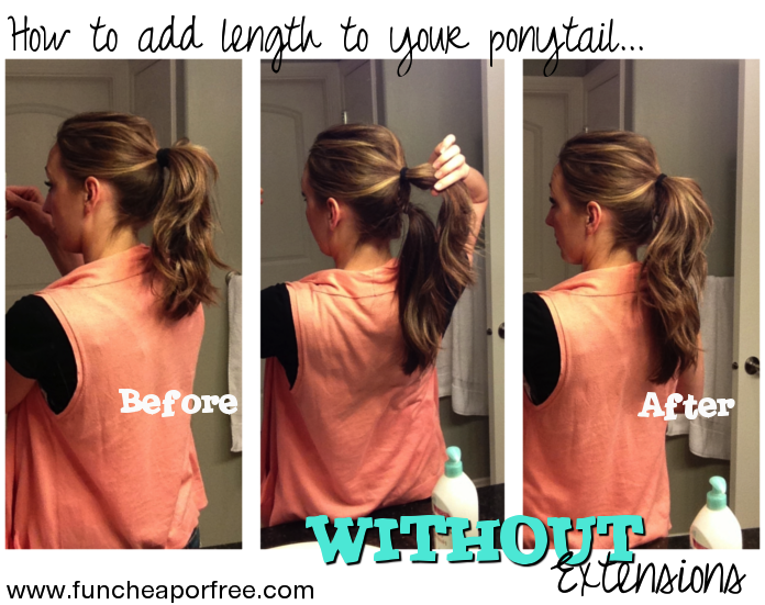 How To Add Length To Ponytailswithout Extensions Fun Cheap Or Free