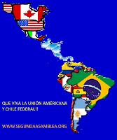 Que viva la unión americama y Chile federal