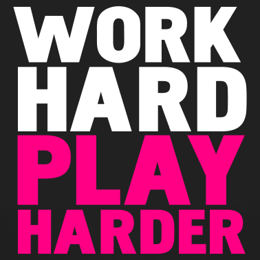 work hard play hard quotes quotesgram