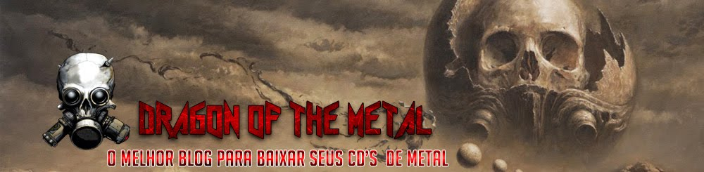 Dragon Of The Metal - Download Álbuns Completos Grátis Via Servidor MEGA.