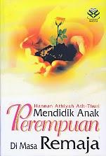 toko buku rahma: buku MENDIDIK ANAK PEREMPUAN DI MASA REMAJA, pengarang hannan athiyah ath-thuri, penerbit amzah