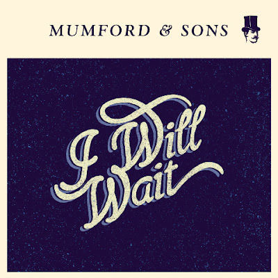 Mumford & Sons - I Will Wait Lyrics