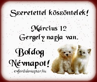 Március 12 - Gergely névnap