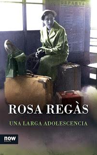 """""""Una larga adolescencia"""" - Rosa Regás."""