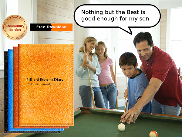 Billiard Exercise Diary 2014 Community Edition, Nothing but the best is good enough for my son!