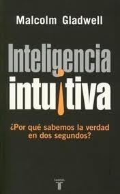 Malcolm gladwell-Inteligencia Intuitiva