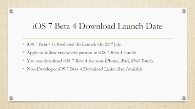 iOS 7 Beta 4 Download Release Date