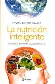 LA NUTRICION INTELIGENTE por Sacha Barrio via www.frutosmedicinales.blogspot.com