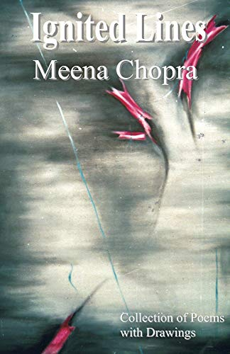 Ignited Lines by Meena Chopra