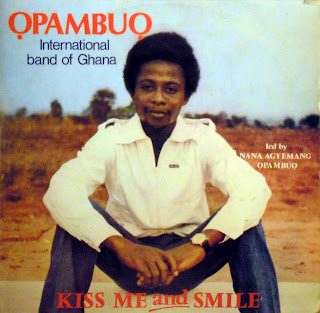 Opambuo International Band of Ghana -Kiss Me and Smile,Rogers All Stars 1982