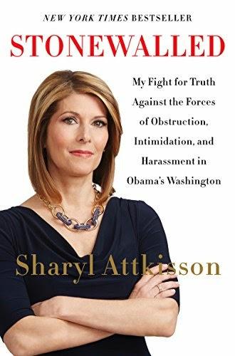 Stonewalled - Sharyl Attkisson