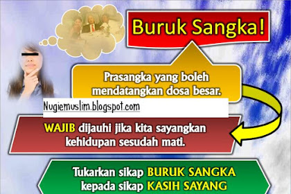 BURUK SANGKA ( LARANGAN DAN AKIBAT DARI SU'UDZON)