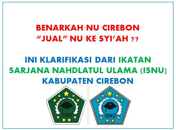"""Dinilai """"Jual"""" NU Ke Syiah, Ini Klarifikasi PC. ISNU Cirebon"""