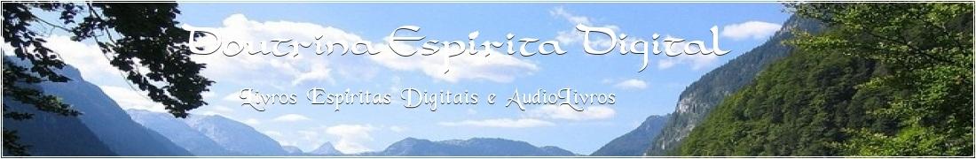 Livros Espíritas Grátis e Áudio Livros para Baixar - Doutrina Espirita Digital