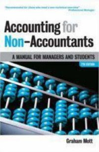 Accounting for Non-Accountants: A Manual for Managers and Students
