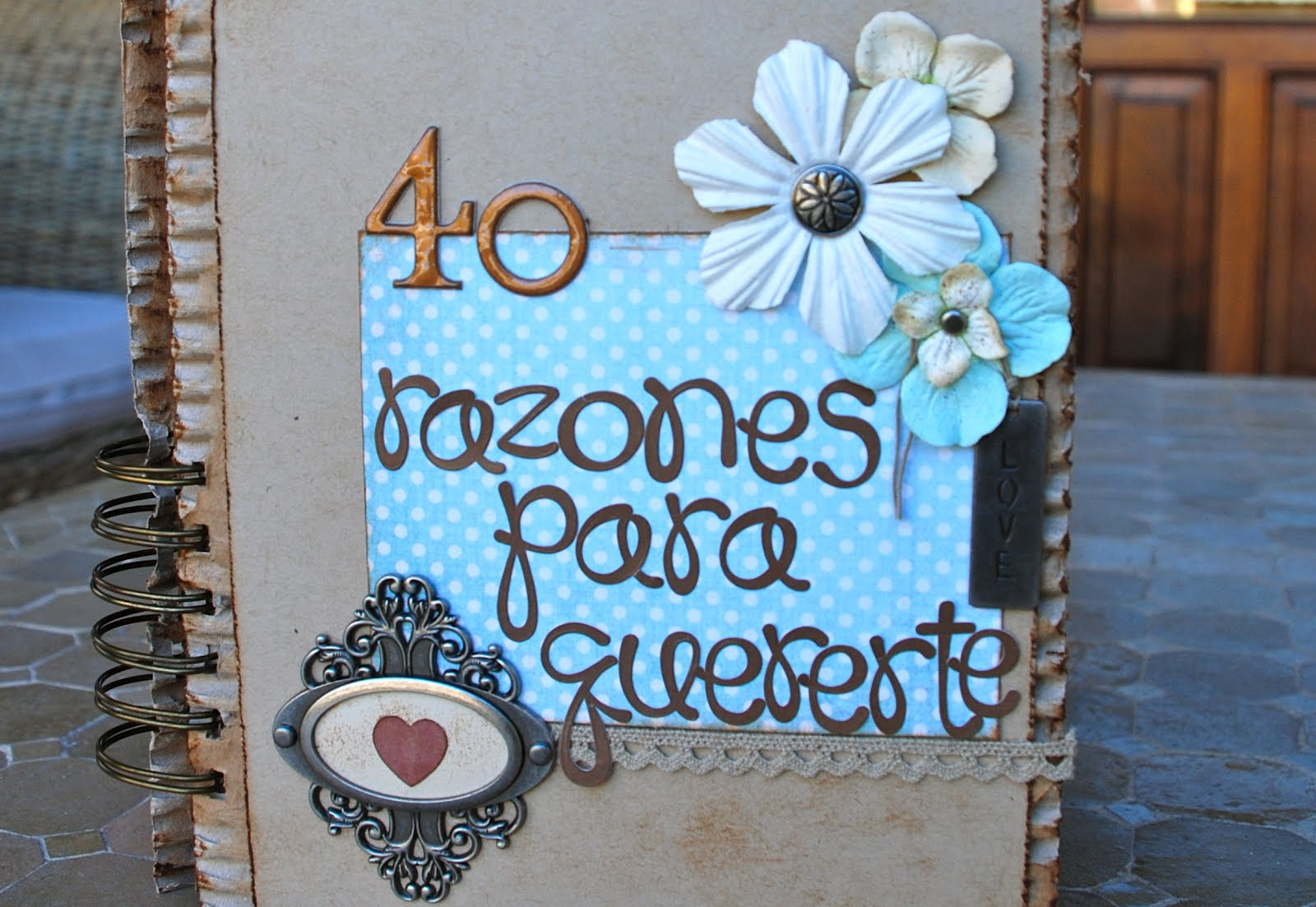 Scrap in love 40 razones son pocas - Ideas para un 40 cumpleanos ...