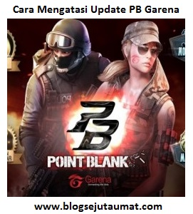 Cara Mudah Mengatasi Update Point Blank Server Busy
