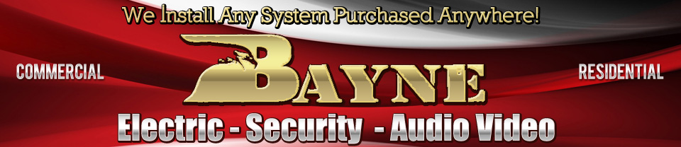 Bayne Electric Security Video Audio Design and Installation