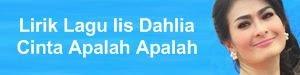 Lirik Lagu Iis Dahlia - Cinta Apalah Apalah
