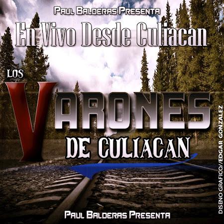 Los Varones De Culiacan - En Vivo Desde Culiacan (Cd Oficial 2013)
