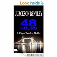 48 Hours: A City of London Thriller by J Jackson Bentley