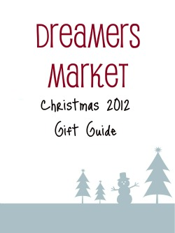 Dreamers Market Christmas 2012 Gift Guide