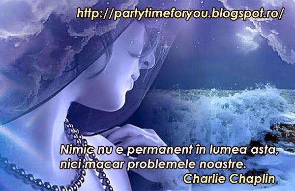 Nimic nu e permanent în lumea asta, nici macar problemele noastre.