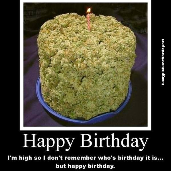 Happy Birthday Funny High Weed 420 Pot Quote Bday Cake