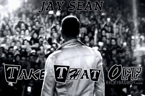 JAY SEAN - TAKE THAT OFF LYRICS | Song Video MP3