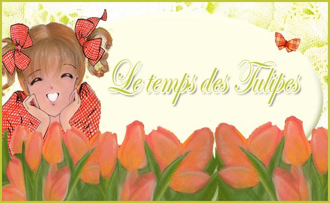 Le temps des Tulipes.