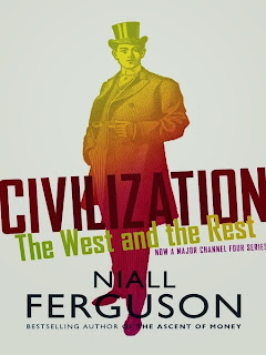 Niall Ferguson: Civilization, The West and the Rest