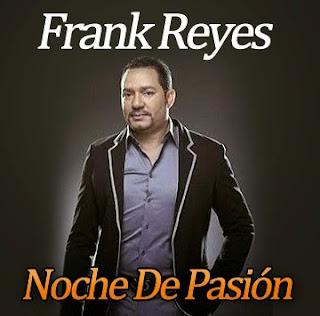 Frank Reyes – Noche de Pasion (Album 2015)