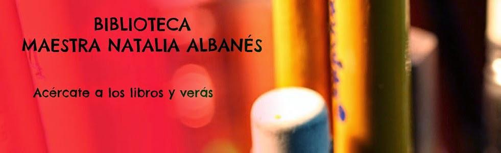 BIBLIOTECA ESCOLAR  Maestra Natalia Albanés